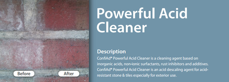 ConfiAd® Powerful Acid Cleaner is a cleaning agent based on inorganic acids, non-ionic surfactants, rust inhibitors and additives. ConfiAd® Powerful Acid Cleaner is an acid descaling agent for acidresistant stone & tiles especially for exterior use.
