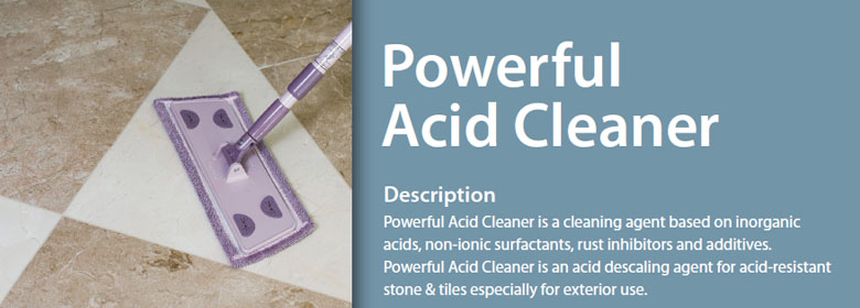 Powerful Acid Cleaner Description Powerful Acid Cleaner is a cleaning agent based on inorganic acids, non-ionic surfactants, rust inhibitors and additives. Powerful Acid Cleaner is an acid descaling agent for acid-resistant stone & tiles especially for exterior use.
