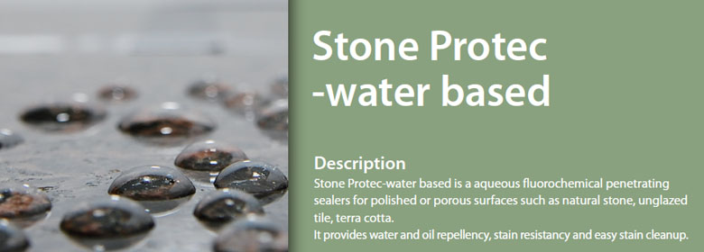 Stone Protec-water based is a aqueous fluorochemical penetrating sealers for polished or porous surfaces such as natural stone, unglazed tile, terra cotta. It provides water and oil repellency, stain resistancy and easy stain cleanup.